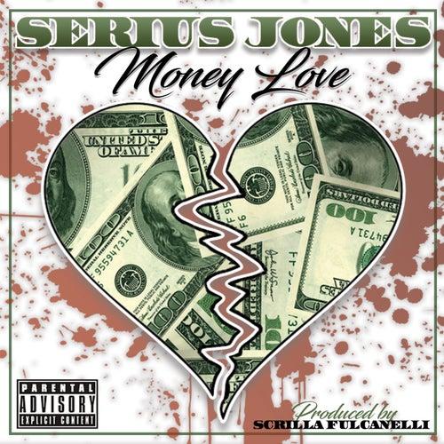 Money Love by Serius Jones