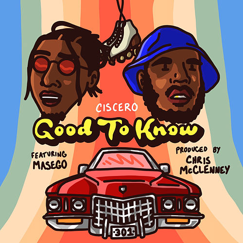 Good To Know (feat. Masego, Kp & Ambriia) by Ciscero