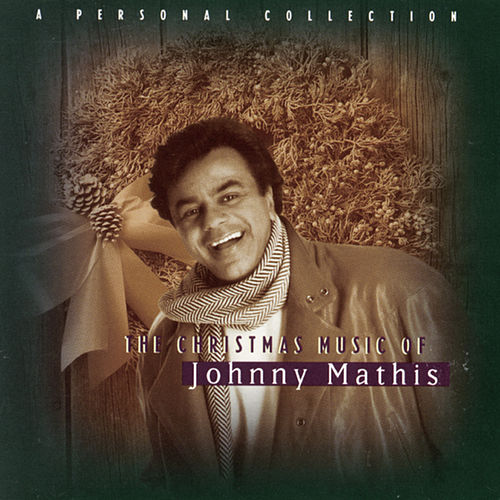 The Christmas Music Of Johnny Mathis: A Personal Collection by Johnny Mathis