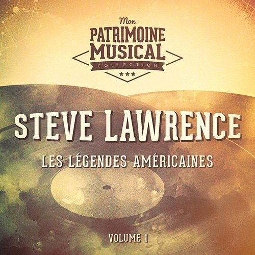 Les légendes américaines : Steve Lawrence, vol. 1 by Steve Lawrence