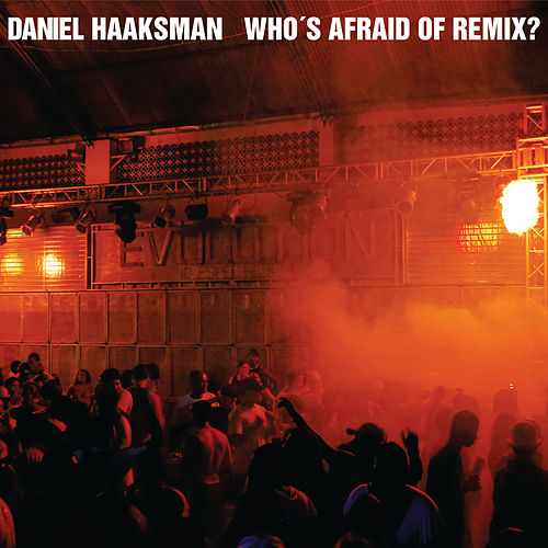 Who´s Afraid of Remix? EP by Daniel Haaksman