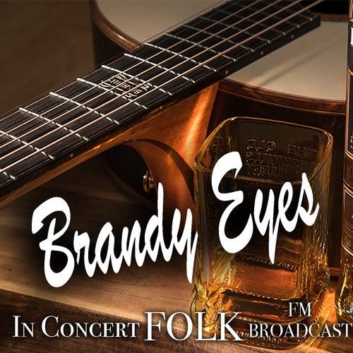 Brandy Eyes In Concert Folk FM Broadcast de Various Artists