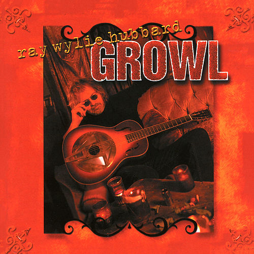 Growl van Ray Wylie Hubbard
