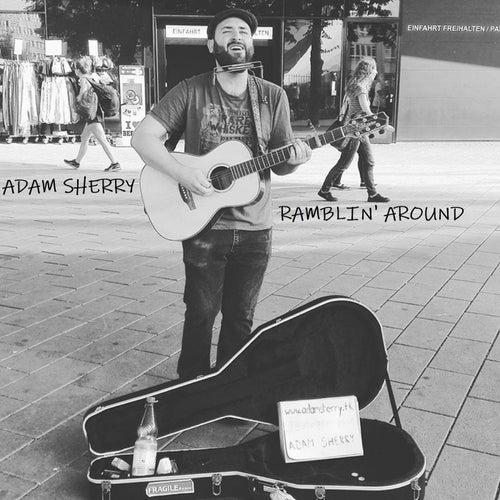 Ramblin' Around de Adam Sherry