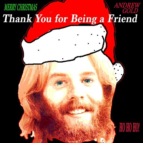 Merry Christmas: Thank You for Being a Friend von Andrew Gold