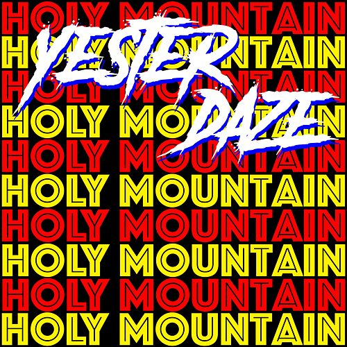 Holy Mountain by Yester Daze