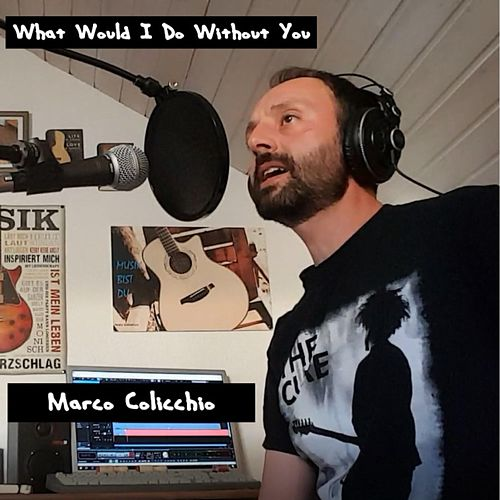 What Would I Do Without You by Marco Colicchio