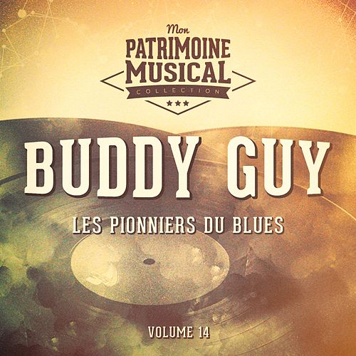 Les pionniers du Blues, Vol. 14 : Buddy Guy de Buddy Guy