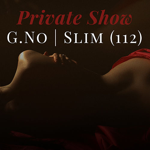 Private Show by G.No