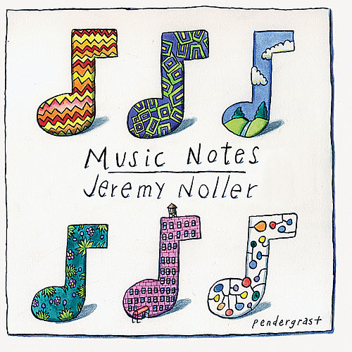 Music Notes by Jeremy Noller