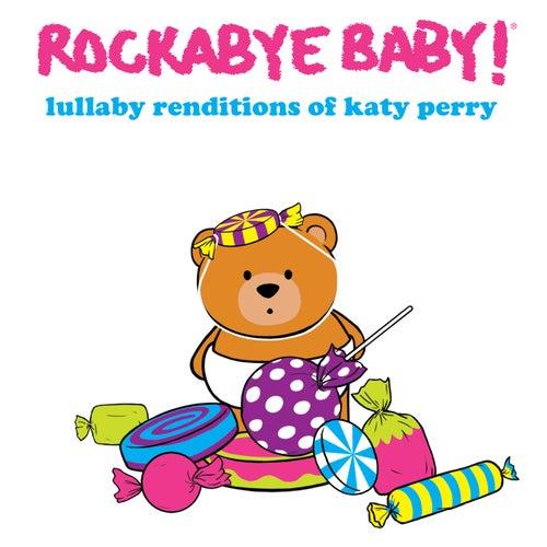 Lullaby Renditions of Katy Perry de Rockabye Baby!