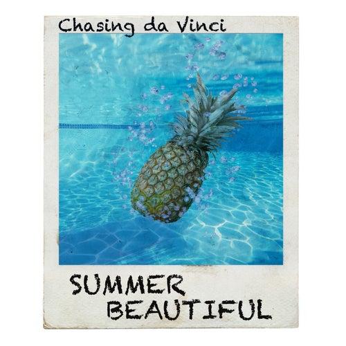 Summer Beautiful by Chasing Da Vinci