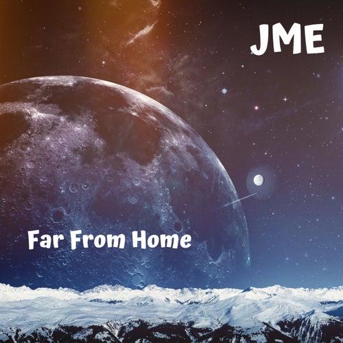 Far From Home von JME