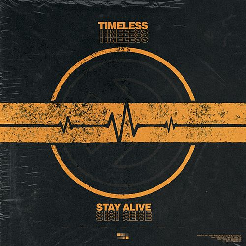 Stay Alive by Timeless