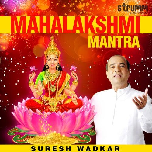 Mahalakshmi Mantra by Suresh Wadkar