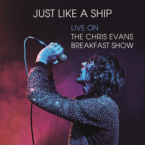 Just Like a Ship (Live on The Chris Evans Breakfast Show) von Richard Ashcroft