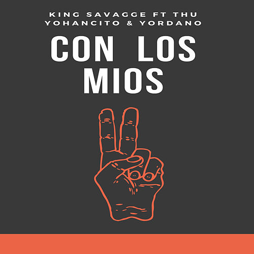 Con Los Mios by King Savagge