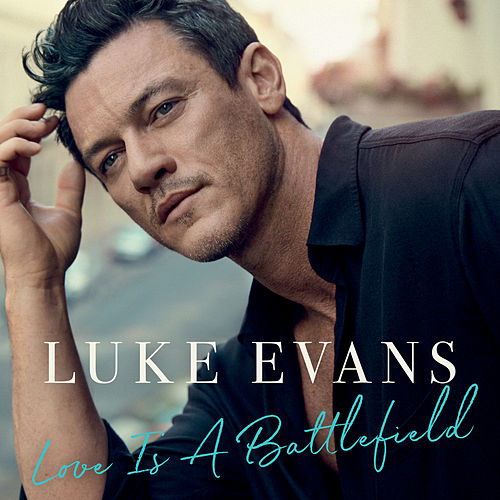 Love Is a Battlefield di Luke Evans