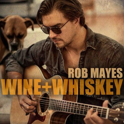 Wine + Whiskey von Rob Mayes