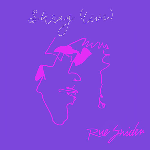 Shrug (Live at Pete's Candy Store, Brooklyn, NY 25/5/19) de Rue Snider