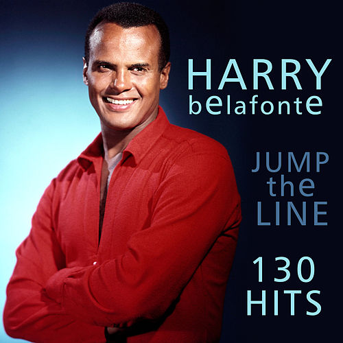 130 Hits - Jump The Line de Harry Belafonte