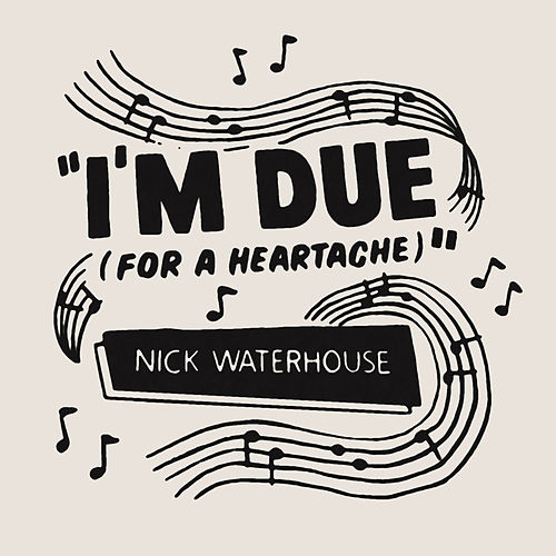 I'm Due (For a Heartache) de Nick Waterhouse