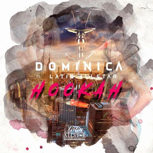 Hookah (feat. LATINALLSTAR) von Dominica