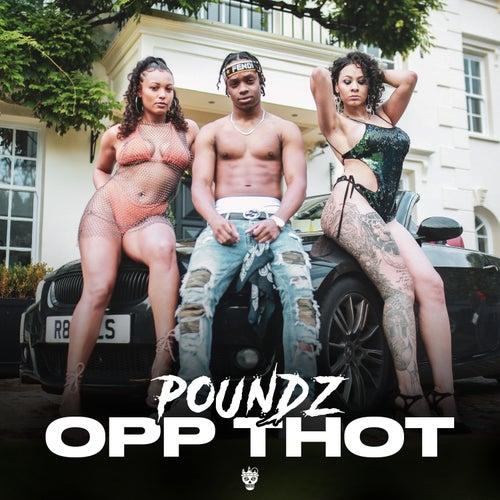 Opp Thot by Poundz