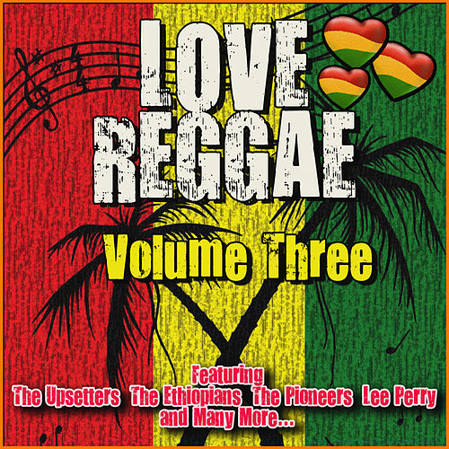 Love Reggae: Volume Three de Various Artists