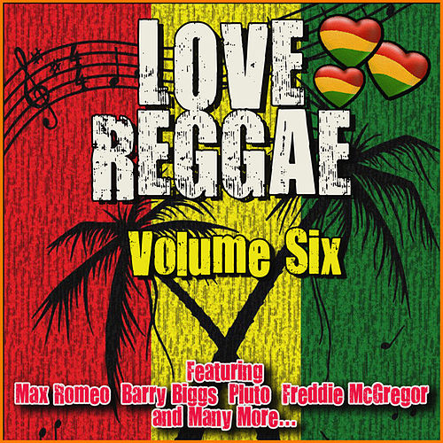 Love Reggae: Volume Six de Various Artists
