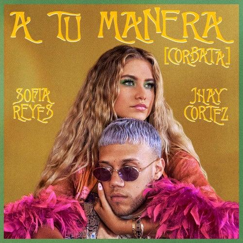 A Tu Manera [CORBATA] de Sofia Reyes