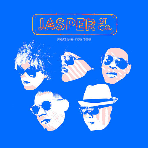 Praying For You (Remixes) by Jasper Street Co.