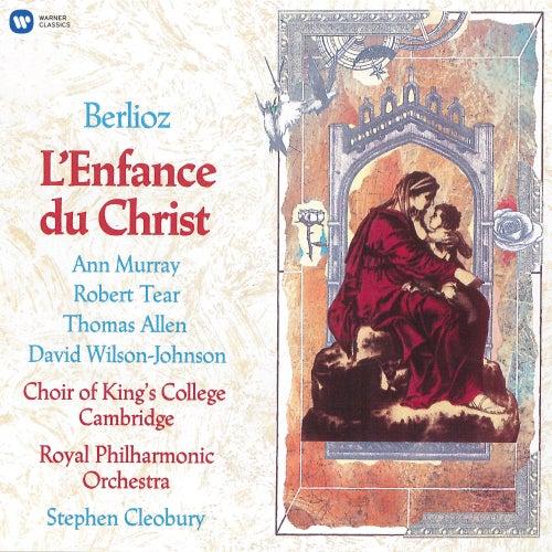 Berlioz: L'enfance du Christ, Op. 25, H 130 de Choir of King's College, Cambridge