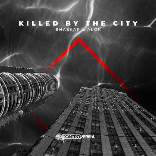 Killed By The City by Bhaskar