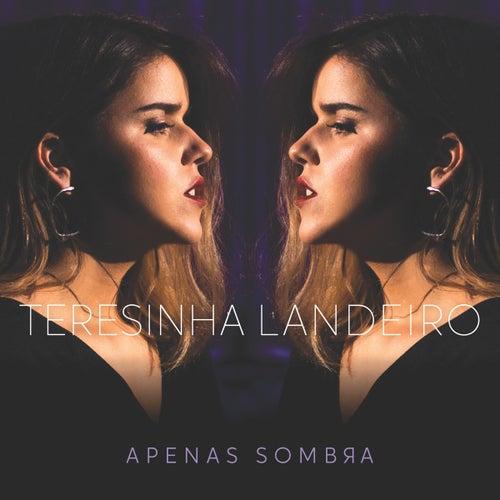 Apenas Sombra by Teresinha Landeiro