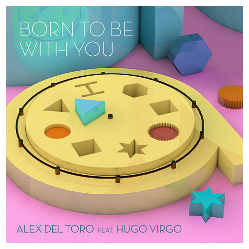 Born To Be With You (feat. Hugo Virgo) by Alex del Toro