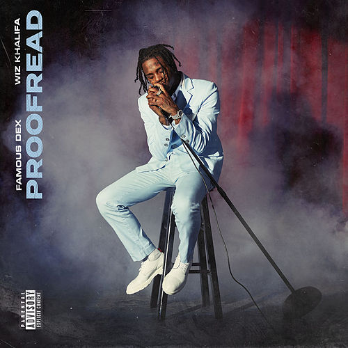 Proofread (feat. Wiz Khalifa) de Famous Dex