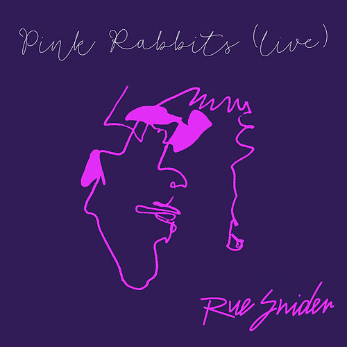Pink Rabbits (Live at Pete's Candy Store, Brooklyn, NY 25/5/19) von Rue Snider