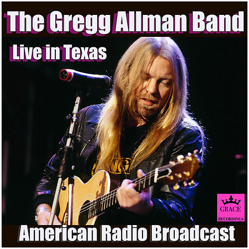 The Gregg Allman Band Live in Texas (Live) di Gregg Allman