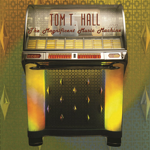 The Magnificent Music Machine van Tom T. Hall