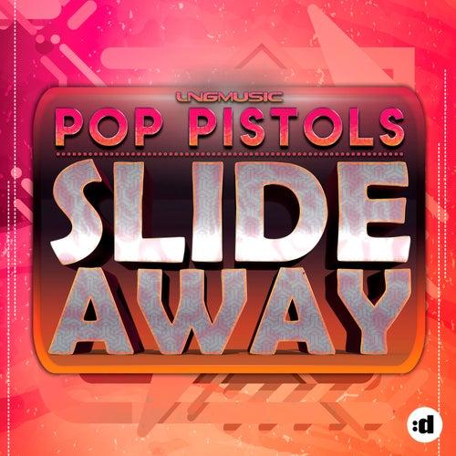 Slide Away by Pop Pistols