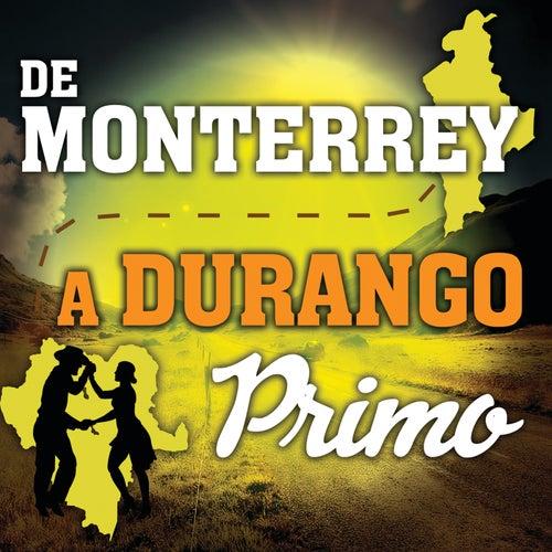 De Monterrey A Durango Primo de Various Artists