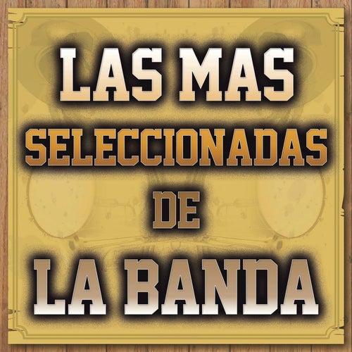 Las Mas Seleccionadas De La Banda by Various Artists