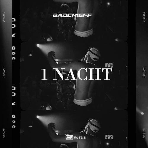1 Nacht de Badchieff