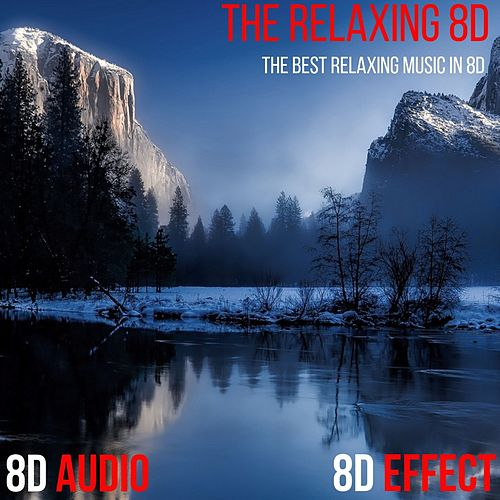The Relaxing 8D (The Best Relaxing Music in 8D) von 8d Effect
