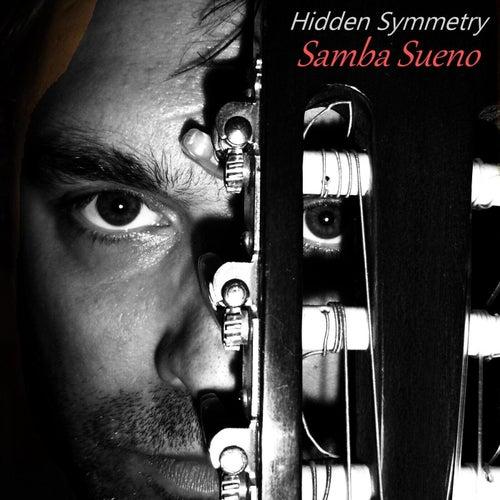 Samba Sueno de Hidden Symmetry
