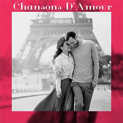 Chansons d'amour by Various Artists