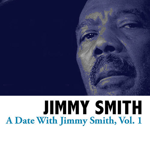 A Date With Jimmy Smith, Vol. 1 by Jimmy Smith