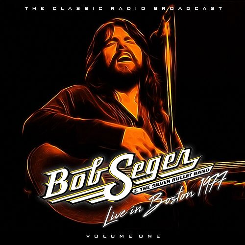 Bob Seger - Boston 77  Volume 1 de Bob Seger