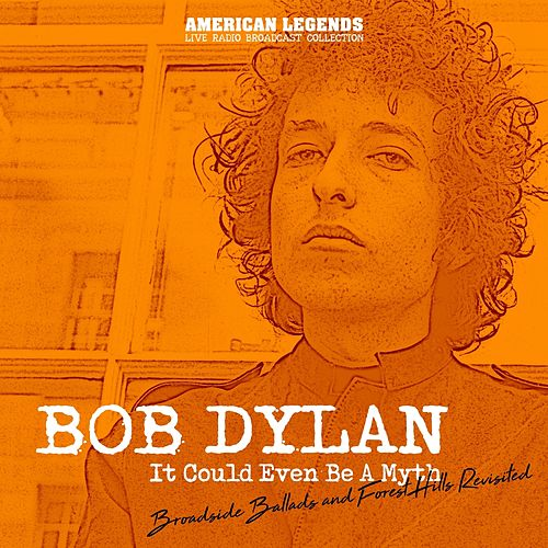 Bob Dylan - It Could Be A Myth by Bob Dylan